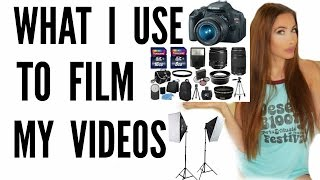 WHAT I USE TO FILM MY VIDEOS