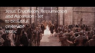 Jesus Crucifixion, Resurrection and Ascension - 3 in 1