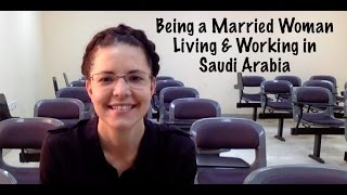 ExpatsEverywhere: A Married Woman Living and Working in Saudi Arabia
