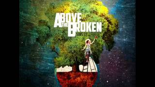 Above The Broken - Best Friends For Never