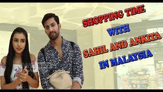 Salaam Namaste - Sahil Uppal and Ankita Sharma enjoy shopping in Malaysia