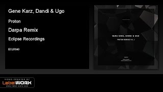 Gene Karz, Dandi & Ugo - Proton (Darpa Remix) [Eclipse Recordings]