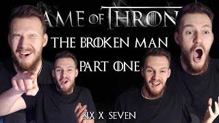"""Game of Thrones: Reaction   S06E07 - """"The Broken Man"""