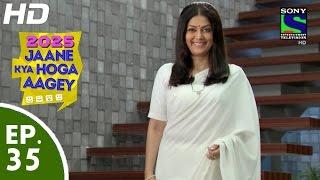 2025 Jaane Kya Hoga Aagey - २०२५ जाने क्या होगा आगे - Episode 35 - 16th October, 2015