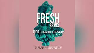 FIDQ FT DIAMOND  RAYVANNY - FRESH REMIX (Official Audio)