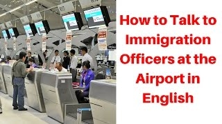 How to Talk to Immigration Officers at the Airport in English 如何與機場英文入境事務處處長交談
