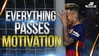Neymar Jr ● Tudo Passa - Everything passes ● MOTIVATION - 2016