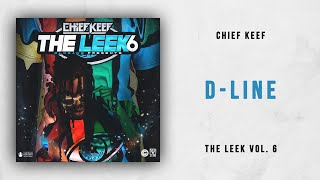 Chief Keef - D-Line (The Leek 6)