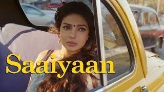 Saaiyaan - Gunday l Ranveer Singh l Priyanka Chopra l Arjun Kapoor