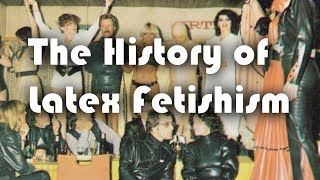 The History of Latex Fetishism