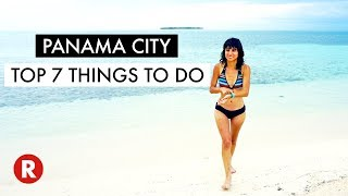 Top 7 Things To Do In Panama City // Don