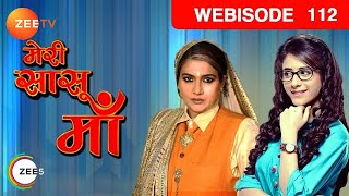 Meri Saasu Maa - Episode 112  - June 03, 2016 - Webisode