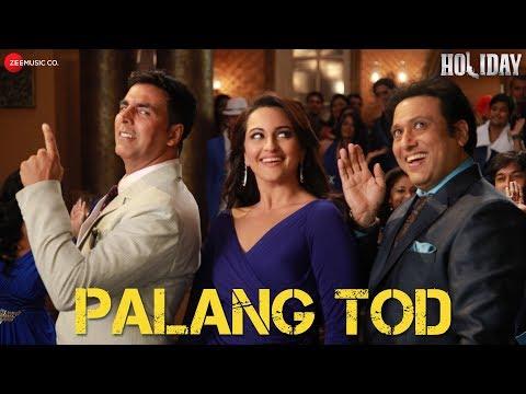 Palang Tod - Full Video   Holiday   Ft. Govinda, Akshay Kumar & Sonakshi Sinha   HD