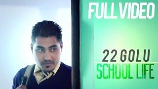 22Golu - School Life | Official Music Video | Latest Punjabi Song 2014