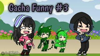 Gacha Funny #3