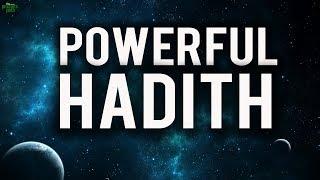 Very Powerful Hadith