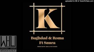Baghdad & ROMA ft Snura   K( K Ni K Official Audio)