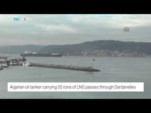 TRT World: Algerian oil tanker carrying 55 tons of LNG passes through Dardanelles