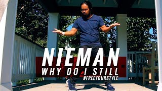 NIEMAN - Why Do I Still Dance Cover | #FreeYourStyle