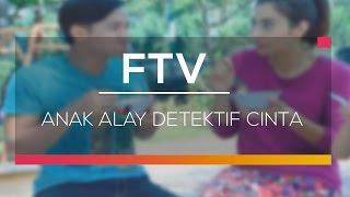 FTV SCTV - Anak Alay Detektif Cinta
