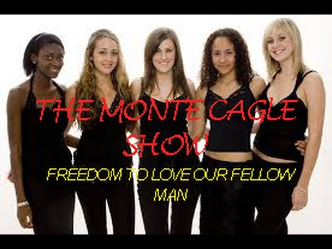 Interracial sex,  love and freedom in your love life.   Monte Cagle Show  # 19