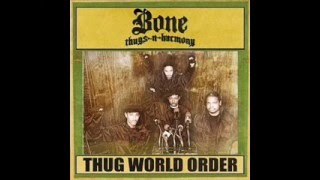 Bone Thugs N Harmony - Thugs World Order