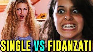 SINGLE VS FIDANZATI - LE DIFFERENZE - iPantellas