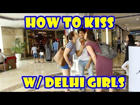 How To Kiss w/ Girls In Delhi