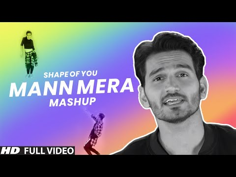 Xxx Mp4 Shape Of You Mann Mera Ed Sheeren A R Rahman Gajendra Verma Cover Mashup 3gp Sex