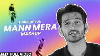 Shape of You | Mann Mera | Ed Sheeren | A R Rahman | Gajendra Verma | Cover Mashup