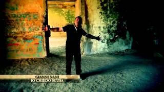 GIANNI NANI  2012 VIDEO UFFICIALE   IO CHIEDO SCUSA