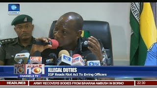 News@10: IGP Reads Riot Act To Erring Officers 26/07/17 Pt 2