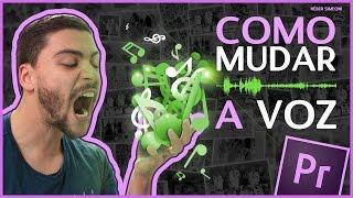 Como mudar a voz - Tutorial Adobe Premiere