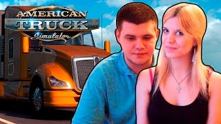 American Truck Simulator #2 - Девушка дальнобойщица!