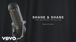 Shane & Shane - Seas of Crimson (Performance Video)