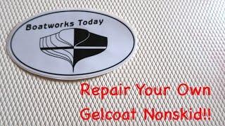 Gelcoat nonskid Spot Repair ~ How To
