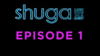 Shuga: Love, Sex, Money - Episode 1