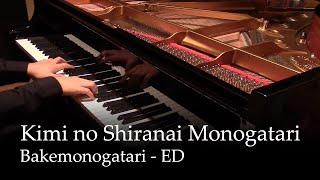 Kimi no Shiranai Monogatari - Bakemonogatari ED [piano]