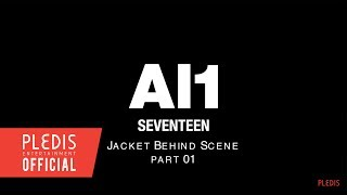 [SPECIAL VIDEO] SEVENTEEN 4th Mini Album 'Al1' JACKET BEHIND SCENE PART.1