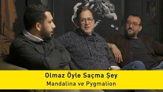 Mandalina ve Pygmalion - Olmaz Öyle Saçma Şey (S3/Bölüm#7)