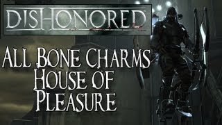 Dishonored (XBOX 360/PS3/PC) - Bone Charm Locations - House of Pleasure