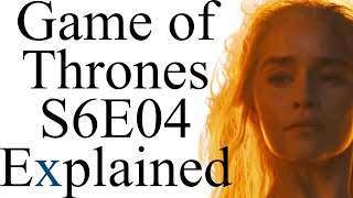 Game of Thrones S6E04 Explained