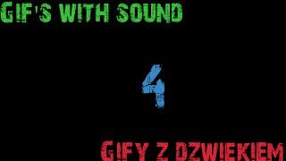 GIF's With Sound/Gify z Dźwiękiem #3