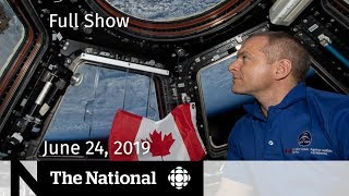 The National for June 24, 2019 — ISS Return, Iran Sanctions, ICE Deportations