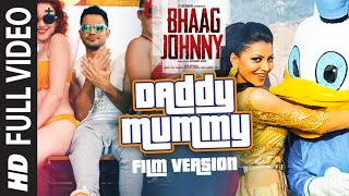 Daddy Mummy Film Version Full Video Song  Bhaag Johnny  Tseries