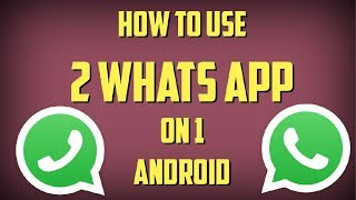 How TO INSTALL 2 WhatsApp in 1 ANDROID