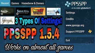 Settings For PPSSPP 1.5.4. (Read Description)