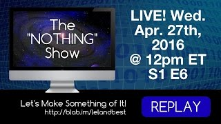 The NOTHING Show - S1 E6 Let