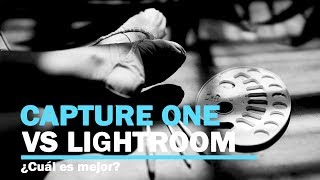 Capture One Pro vs Lightroom CC - ¿Cuál es el mejor?