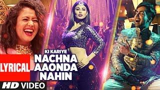 Ki Kariye Nachna Aaonda Nahin Lyrical  Video Song | Mouni Roy, Hardy Sandhu, Neha Kakkar, Raftaar